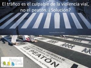 0.2.1. El tráfico es culpable de la violencia vial, no el peatón. ¿Solución?