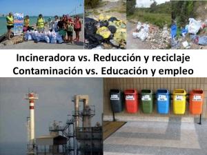 Incineradora vs. reducción y reciclaje